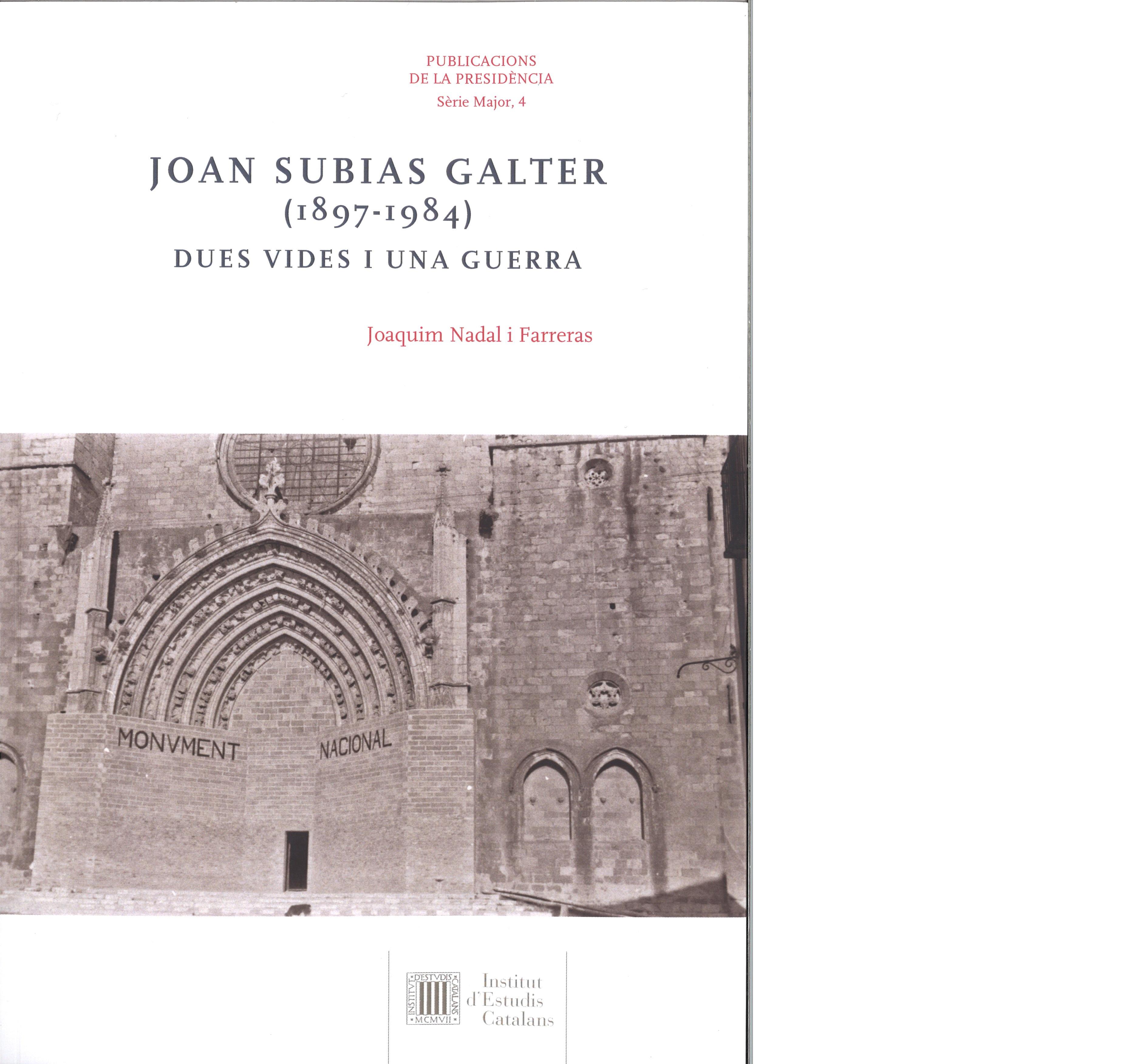 joaquim-nadal-publica-la-recerca-joan-subias-galter-1897-1984-dues-vides-i-una-guerra